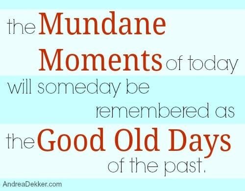 mundane moments