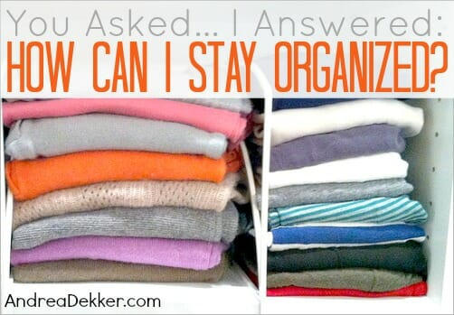 how can i stay organize