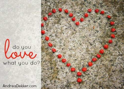 do you love what you do