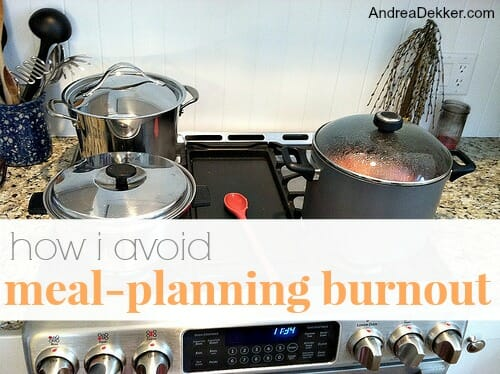 how I avoid meal planning burnout
