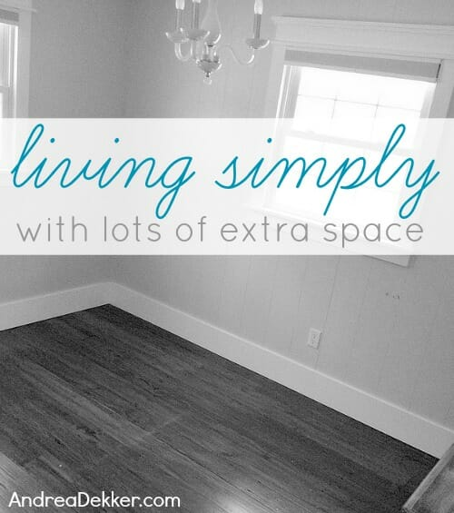 living simply with extra space