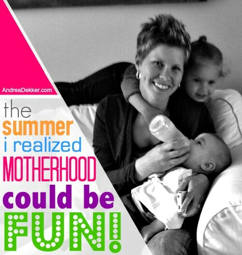 the summer I realized motherhood could be fun