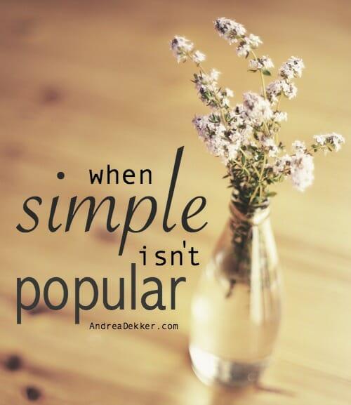 when simple isn't popular