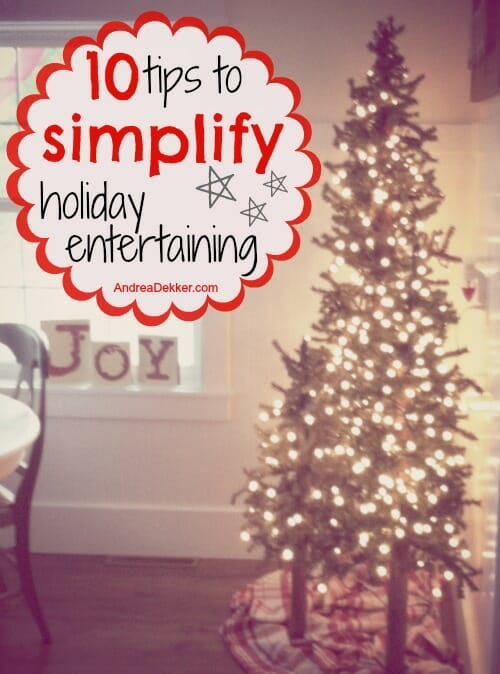 tips to simplify holiday entertaining