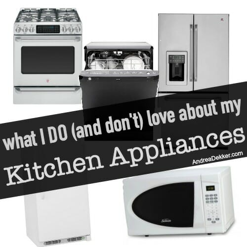 What I Do (and Don't) Love About My Kitchen Appliances - Andrea Dekker