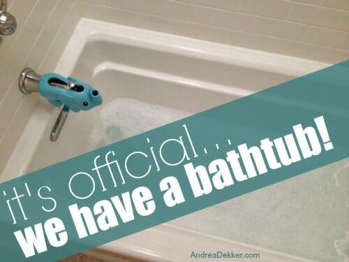 we have a bathtub