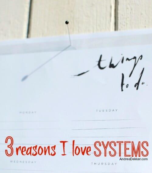 3 reasons I love systems