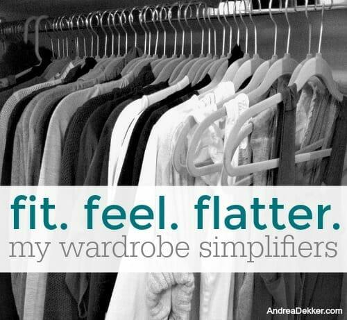 Fit  Feel  Flatter  My Wardrobe Simplifiers - Andrea Dekker