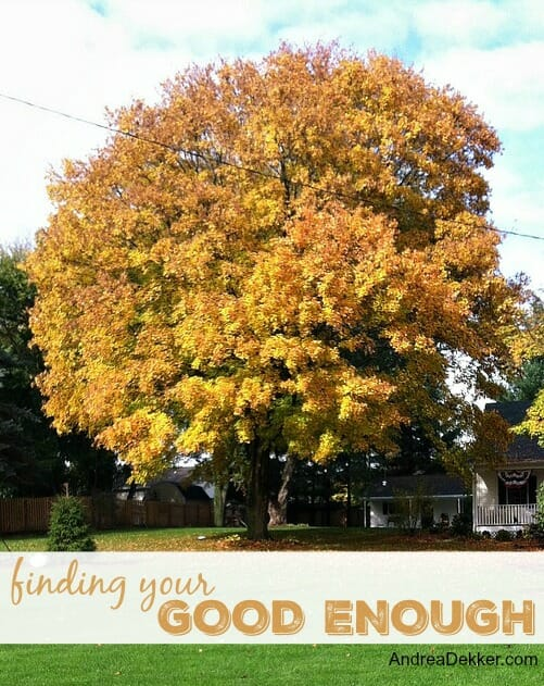 find your good enough