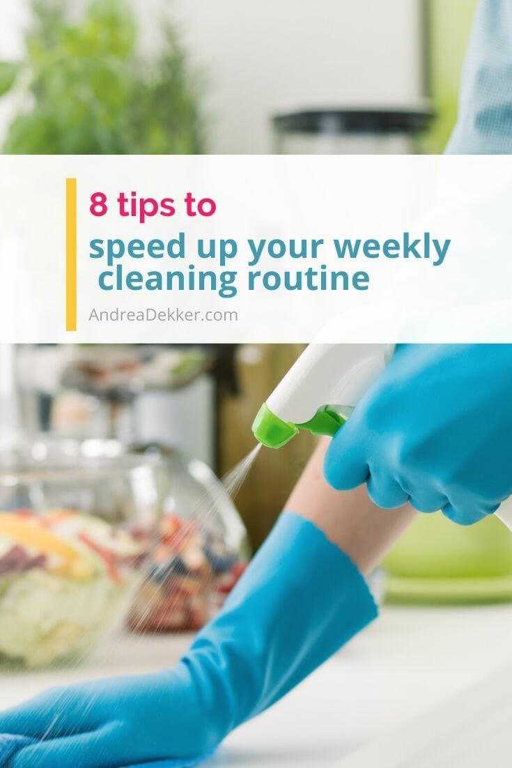 8 tips to speed up weekly cleaning via @andreadekker