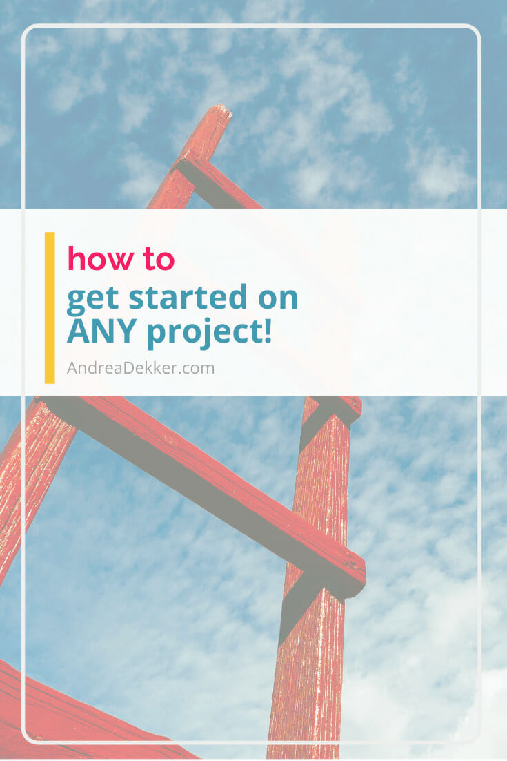 how to get started on any project via @andreadekker