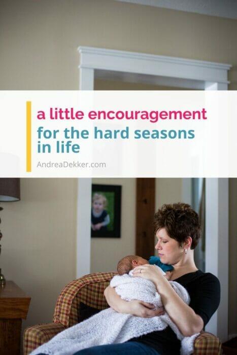 encouragement for hard seasons of life