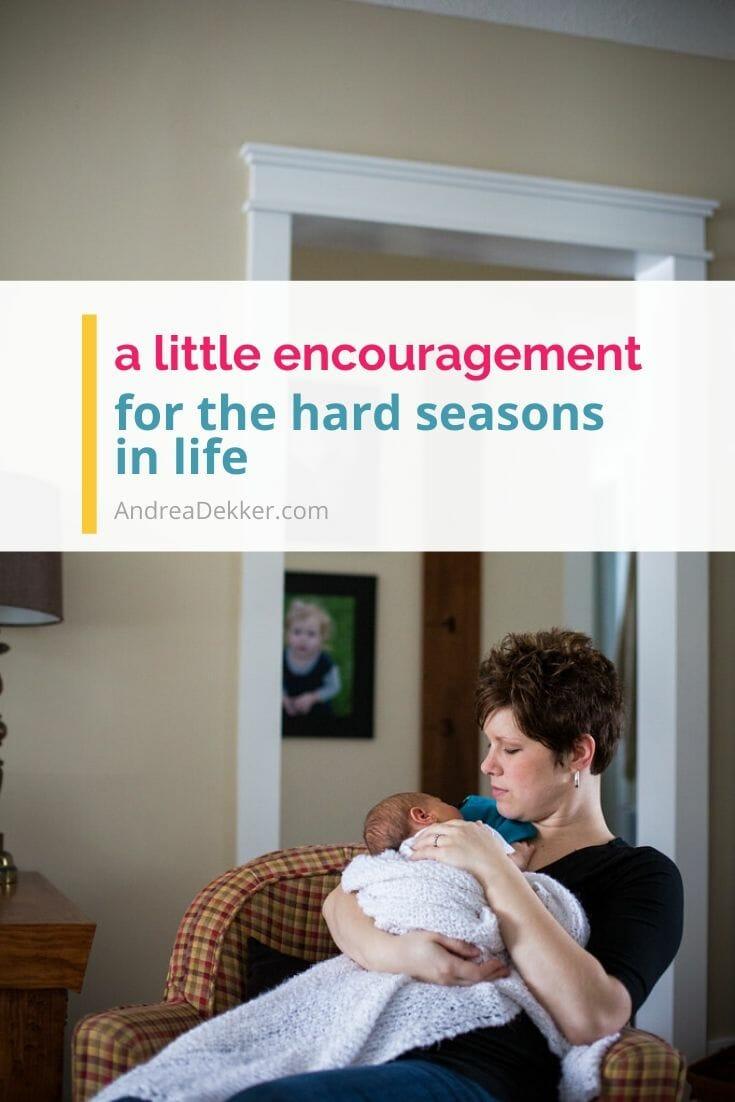 encouragement for hard seasons of life via @andreadekker
