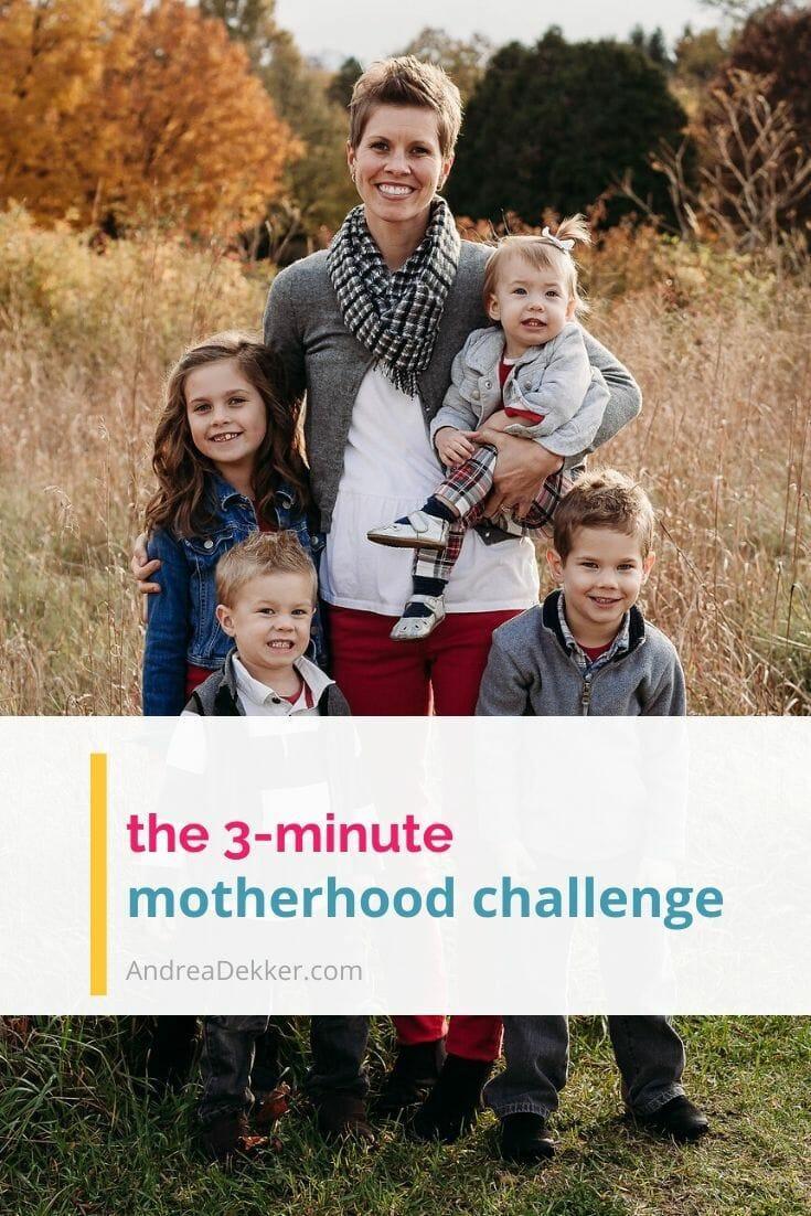 3-minute motherhood challenge via @andreadekker