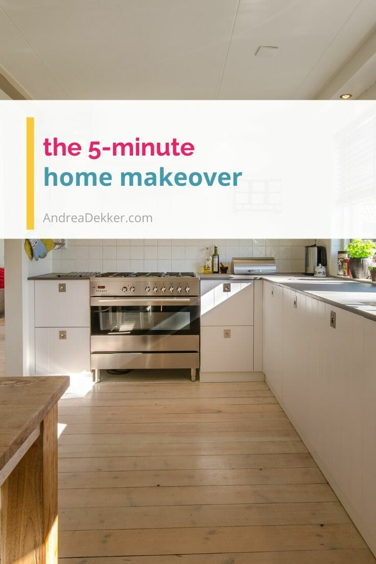 the 5-minute home makeover via @andreadekker