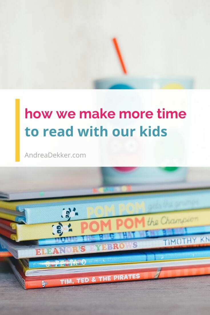 how to make more time to read with your children via @andreadekker