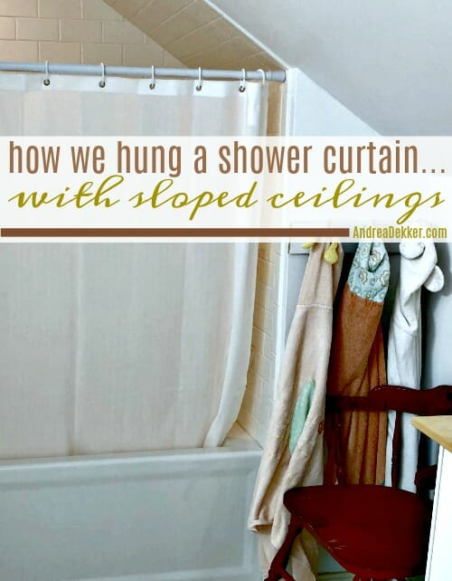 How We Hung A Shower Curtain With Sloped Ceilings Andrea