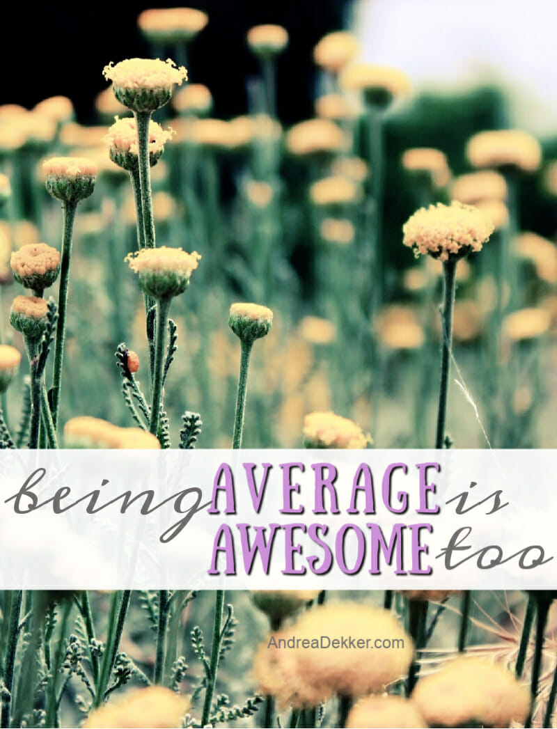 """""average is awesome"""""
