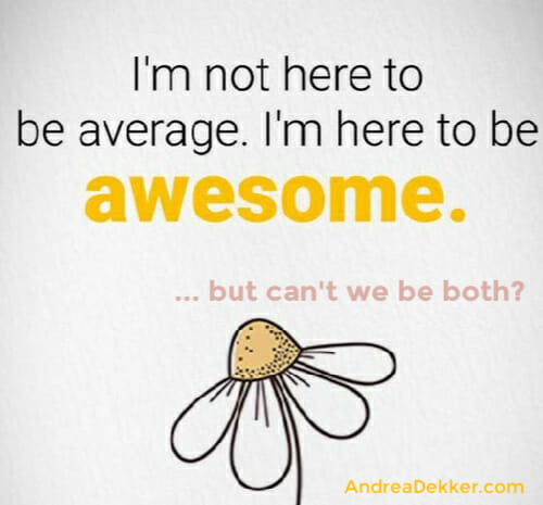 """""average is awesome"""" quote"