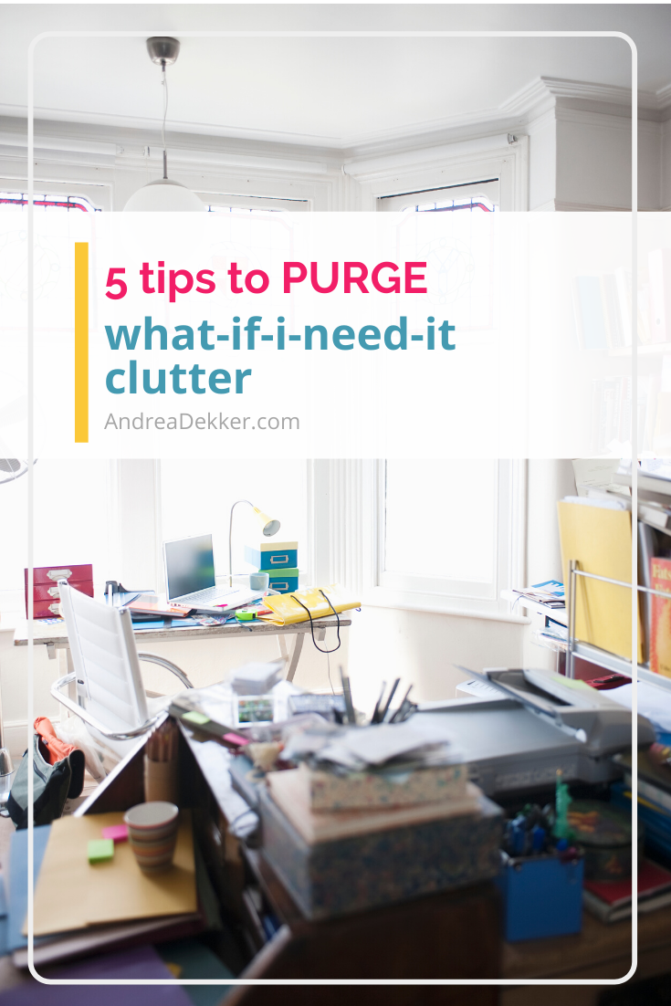 tips to purge what if i need it clutter via @andreadekker
