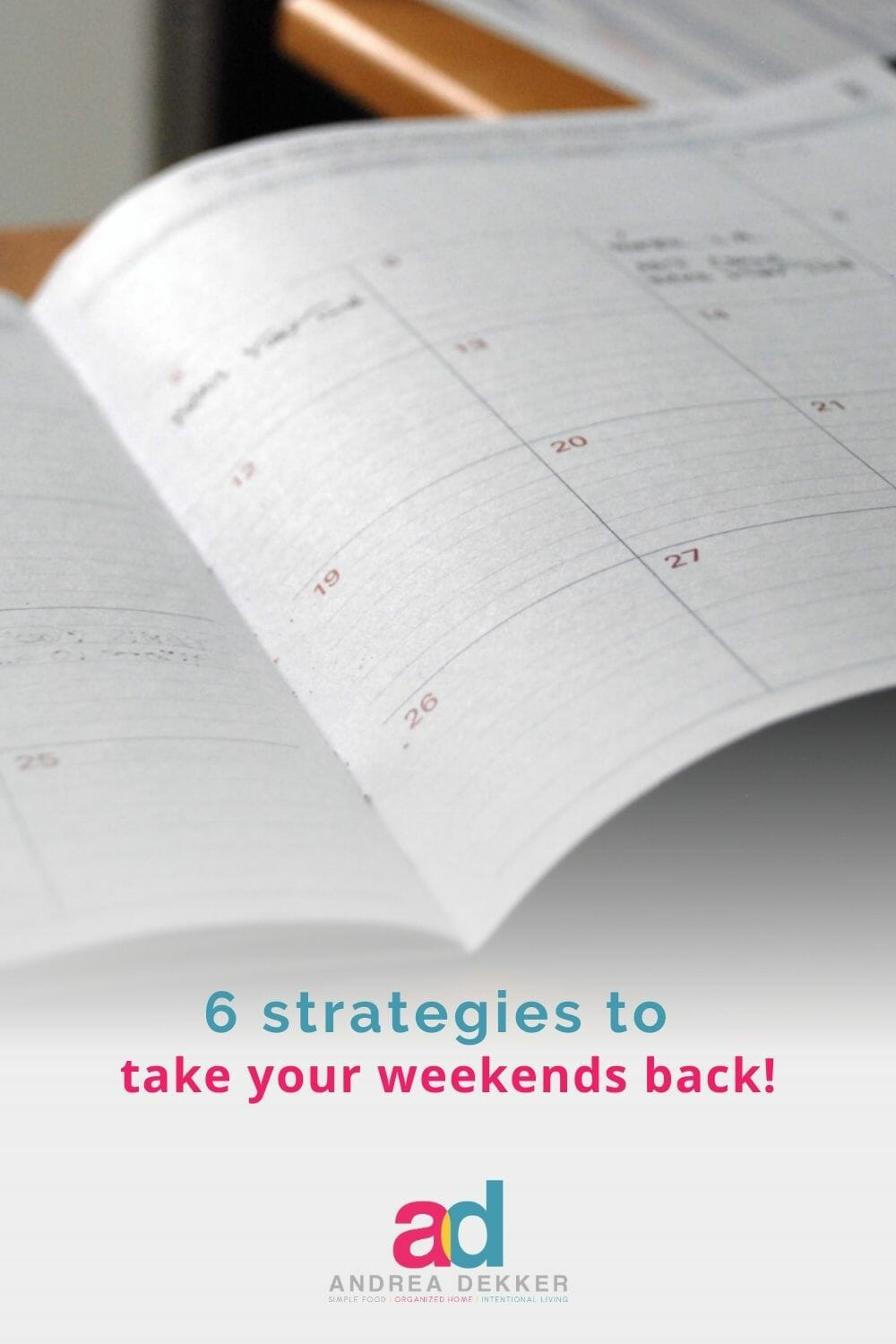 Weekends don't have to be jam-packed and chaotic. These 6 strategies will help you enjoy a slower, simpler, more restful weekend (starting this week!) via @andreadekker