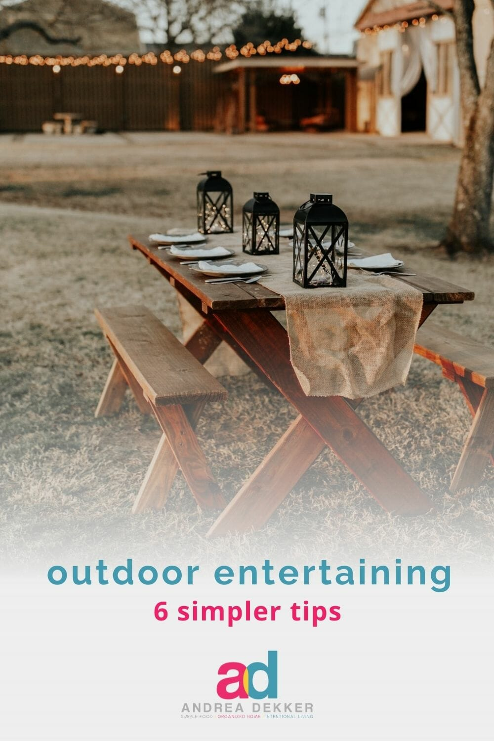 Do you love the idea of entertaining but feel too overwhelmed to invite others over? If so, my tips for simpler outdoor entertaining will help! via @andreadekker