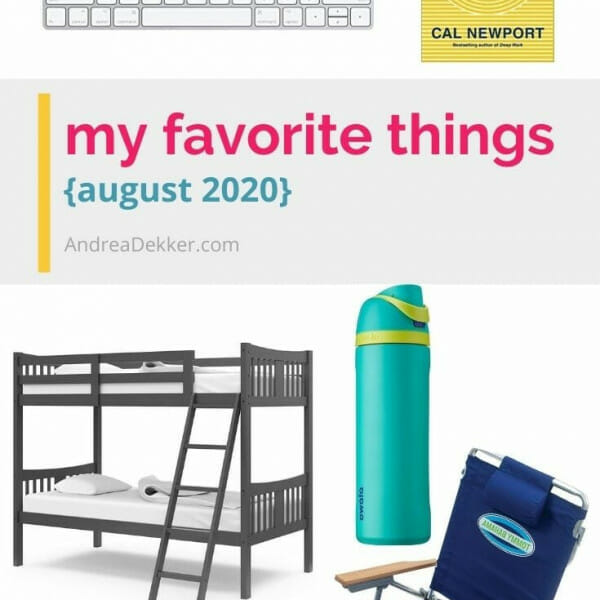 a few of my favorite things august