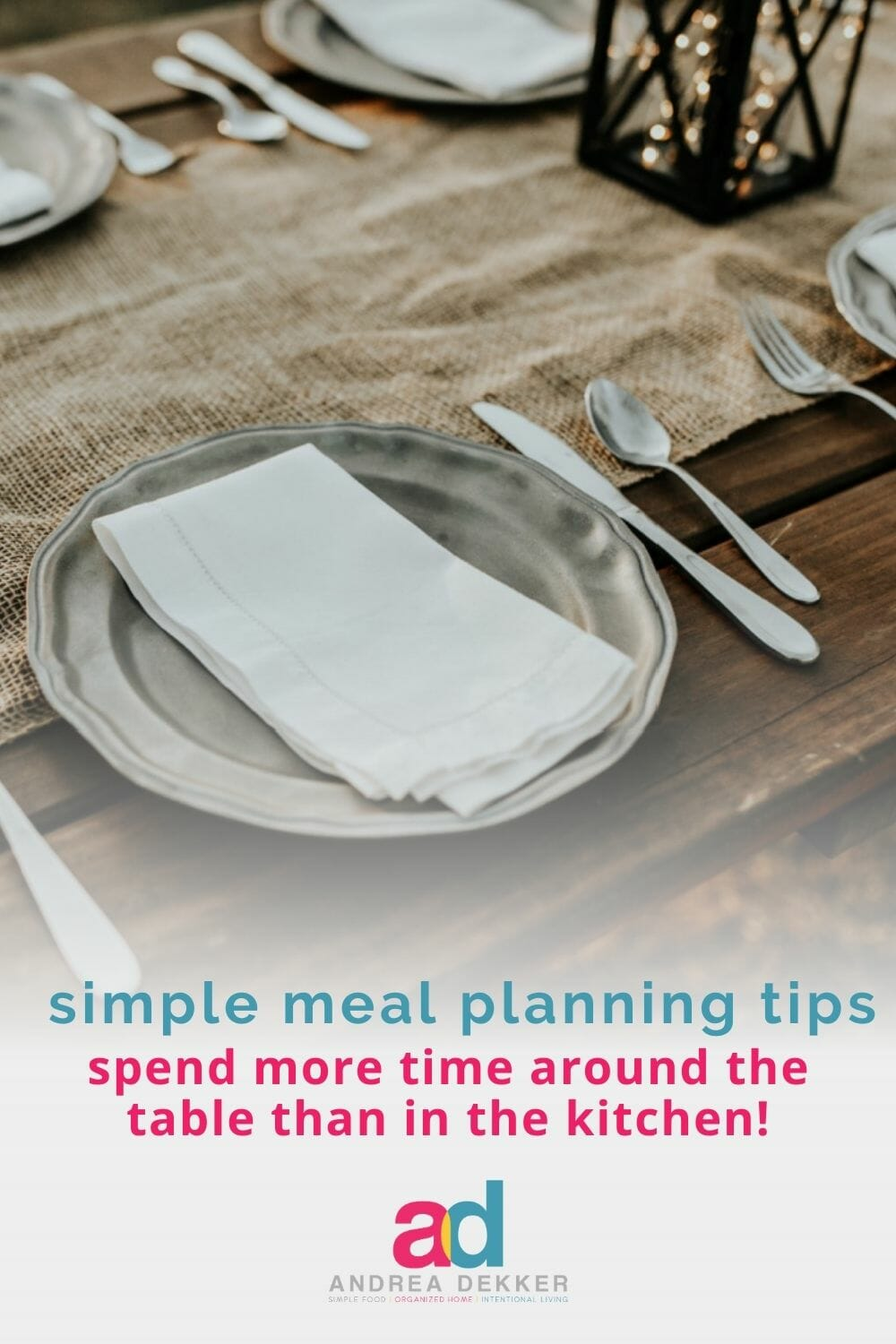 Are sit-down family meals one of your priorities? If so, gather family and friends around your table… I'll show you how to feed them without spending all day in the kitchen! via @andreadekker