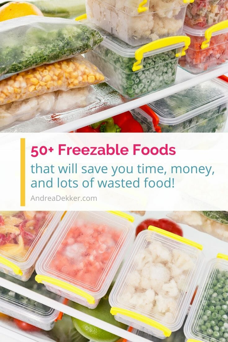 Learn how to freeze more than 50 freezable foods to save time in the kitchen, eliminate extra trips to the grocery store, and reduce wasted food.  via @andreadekker