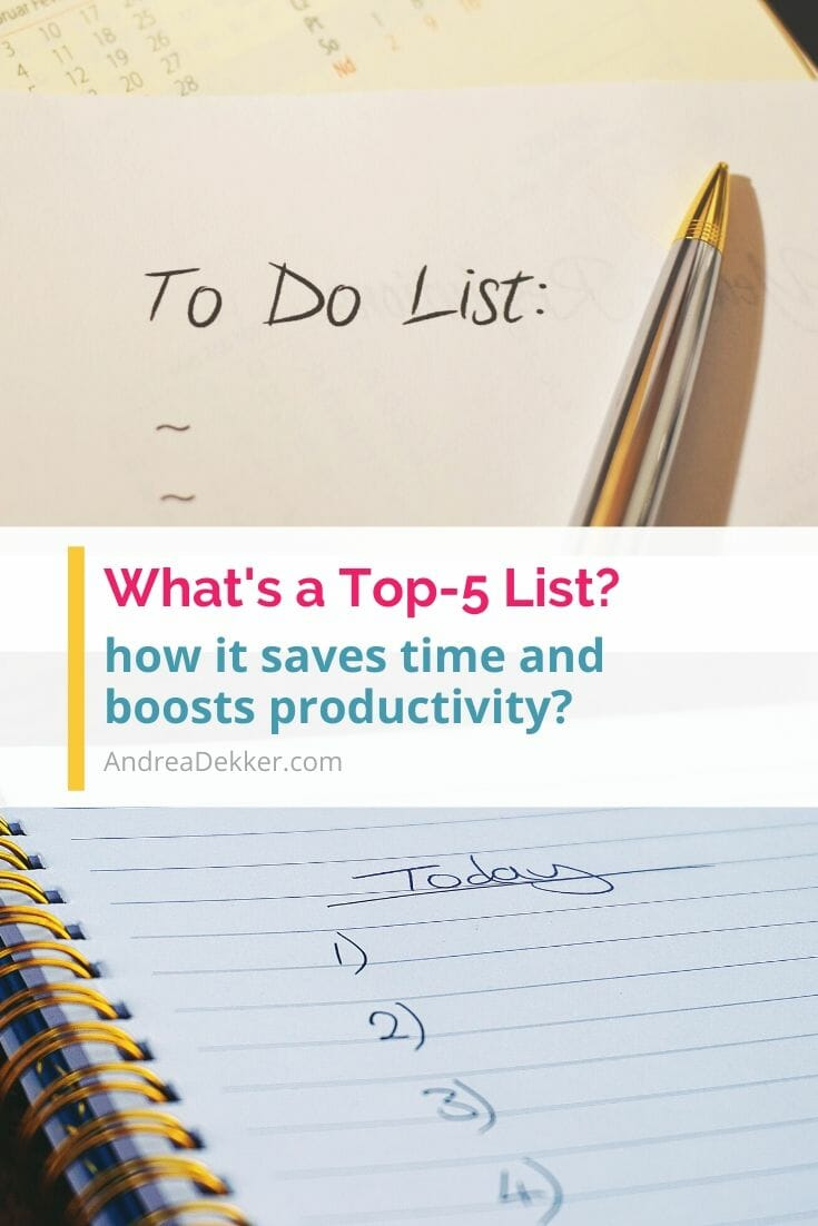 Save time and boost productivity with a Top-5 List. It's such a simple concept that will only take a few minutes to implement, but will have HUGE results! via @andreadekker