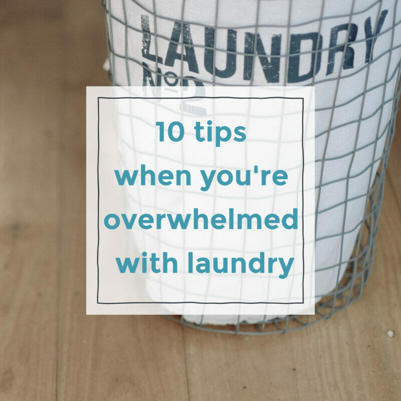 tips when you're overwhelmed with laundry