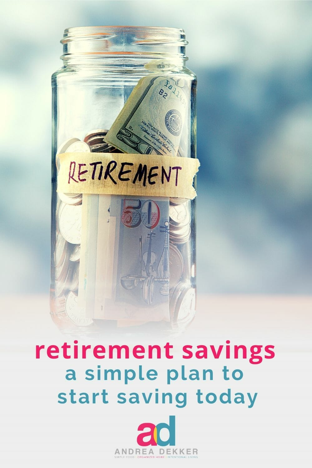 Do you feel overwhelmed with retirement savings? Use these super simple tips and practical advice to start saving for retirement today!  via @andreadekker