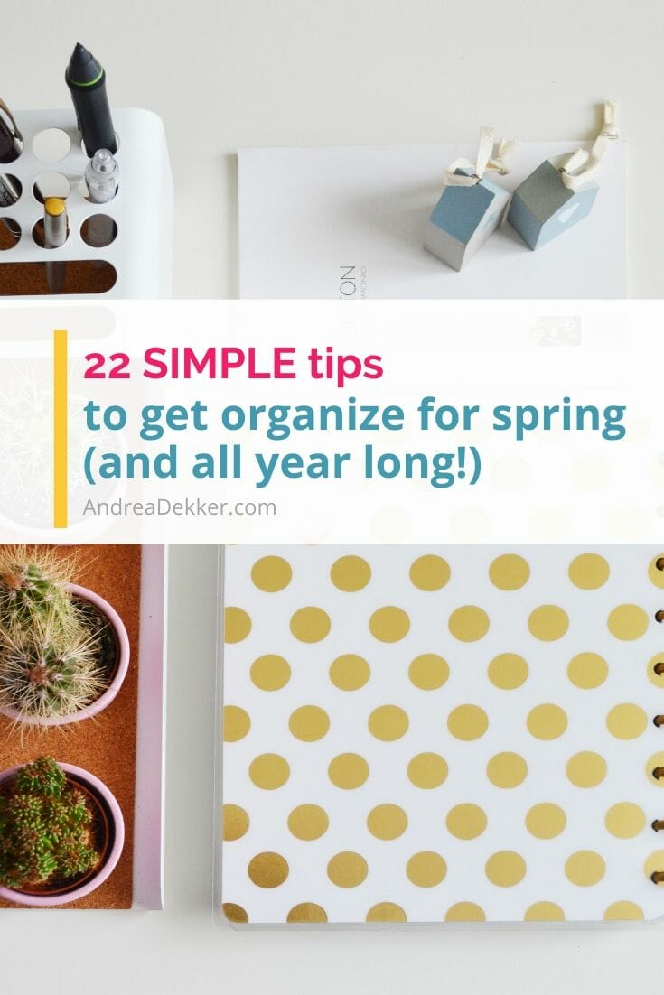 Want to get more organized, but not sure where to start? Check out these 22 simple tips to get more organized for spring (and all year long!)  via @andreadekker
